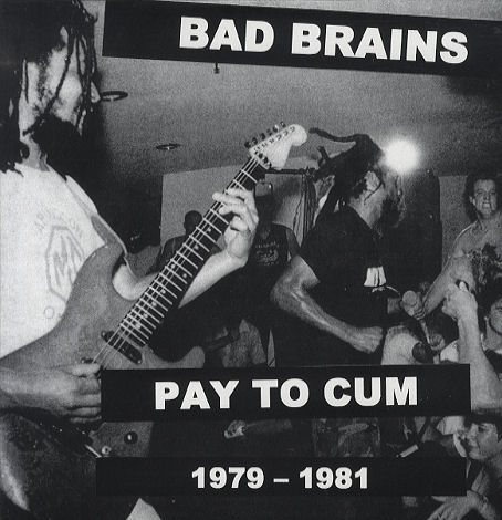 Bad-Brains-Pay-To-Cum-1979-1-442592